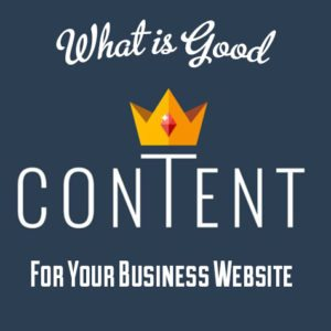 What is good content for your business website